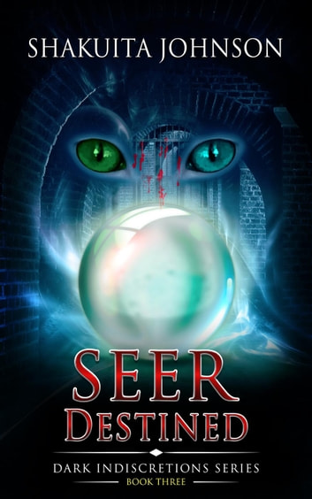 Dark Indiscretions: Seer Destined - Dark Indiscretions, #3 ebook by Shakuita Johnson