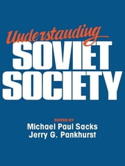 Understanding Soviet Society ebook by Michael Paul Sacks,Jerry G. Pankhurst