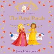 Princess Poppy: The Royal Parade ebook by Janey Louise Jones