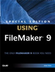 Special Edition Using FileMaker 9 ebook by Jesse Feiler