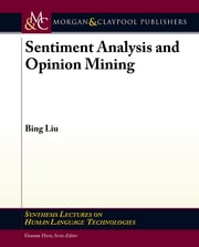Sentiment Analysis and Opinion Mining ebook by Bing Liu
