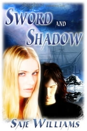 Sword and Shadow ebook by Saje Williams