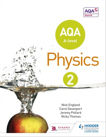 AQA A Level Physics Student Book 2 ebook by Nick England,Jeremy Pollard,Nicky Thomas,Carol Davenport