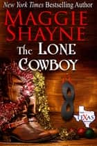 The Lone Cowboy - Book 5 ebook by Maggie Shayne