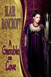 A Gamble on Love ebook by Blair Bancroft