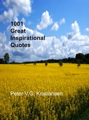 1001 Great Inspirational Quotes ebook by Peter V.G. Kristiansen