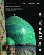 The Princeton Encyclopedia of Islamic Political Thought ebook by Gerhard Bowering, Richard Bulliet, David Cook,...