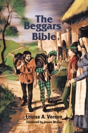 The Beggars' Bible ebook by Louise A Vernon