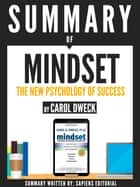 "Summary of ""Mindset: The Psychology Of Success - By Carol Dweck"" ebook by Sapiens Editorial"