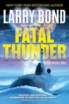Fatal Thunder - A Jerry Mitchell Novel ebook by