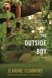 The Outside Boy - A Novel ebook by Jeanine Cummins