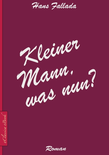 Kleiner Mann, was nun? ebook by Hans Fallada