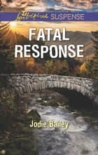 Fatal Response ebook by Jodie Bailey