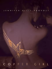 Copper Girl ebook by Provost, Jennifer Allis