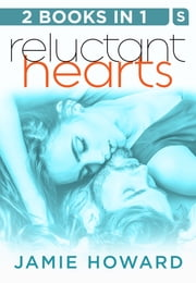 Reluctant Hearts: Until We Break and Until It's Right - Two Novels in One ebook by Jamie Howard
