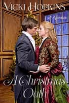 A Christmas Oath: Novelette ebook by Vicki Hopkins