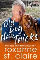 Old Dog New Tricks ebooks by Roxanne St. Claire