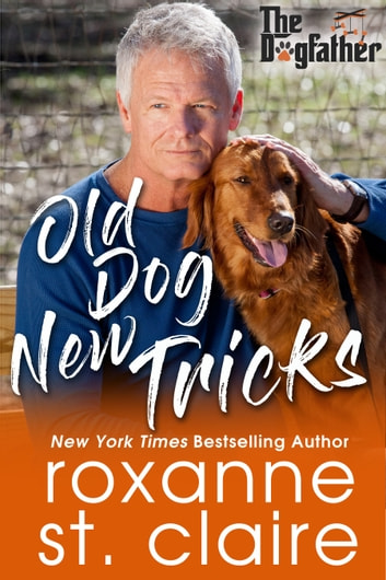 Old Dog New Tricks ebook by Roxanne St. Claire