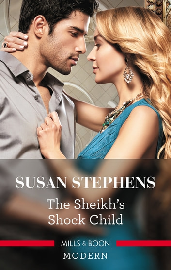 The Sheikh's Shock Child ebook by Susan Stephens
