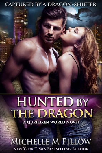 Hunted by the Dragon - A Qurilixen World Novel ebook by Michelle M. Pillow