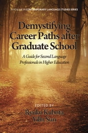 Demystifying Career Paths After Graduate School: A Guide for Second Language Professionals in Higher Education ebook by Kubota, Ryuko