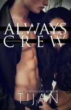 Always Crew - Crew Series, #3 ebook by