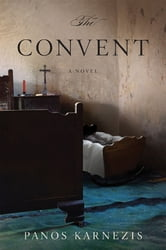 The Convent: A Novel ebook by Panos Karnezis
