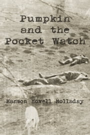 Pumpkin and the Pocket Watch ebook by Hanson Hovell Holladay