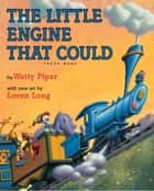 The Little Engine That Could ebook by Watty Piper,Loren Long