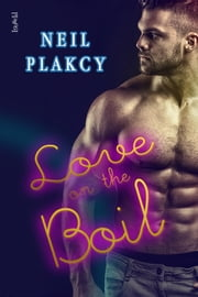 Love on the Boil ebook by Neil Plakcy