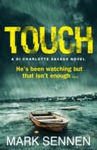 TOUCH: A DI Charlotte Savage Novel ebook by
