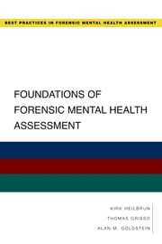 Foundations of Forensic Mental Health Assessment ebook by Kirk Heilbrun,Thomas Grisso,Alan Goldstein