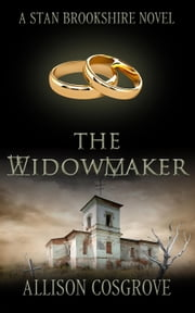 The Widowmaker - A Stan Brookshire Novel, #5 ebook by Allison Cosgrove