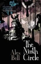 The Ninth Circle ebook by Alex Bell