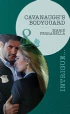 Cavanaugh's Bodyguard (Mills & Boon Intrigue) (Cavanaugh Justice, Book 21) ebook by Marie Ferrarella