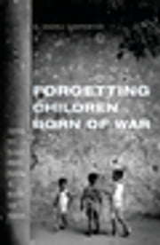 Forgetting Children Born of War - Setting the Human Rights Agenda in Bosnia and Beyond ebook by Charli Carpenter