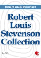 Robert Louis Stevenson Collection ebook by Robert Louis Stevenson
