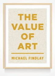 The Value of Art ebook by Michael Findlay