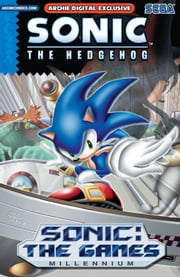 "Sonic the Hedgehog: The Games - Millennium ebook by Ken Penders,Karl Bollers,Ian Flynn,Patrick ""SPAZ"" Spaziante,Josh Ray,Aimee Ray,James Fry,Andrew Pepoy,Jeff Powell,Frank Gagliardo,Steven Butler,Vickie Williams,Nelson Ribeiro,Harvey Mercadoocasio,Chris Allan,Jim Valentino,Ron Lim,Jim Amash,Pam Eklund,Tracy Yaedley!,Jason Jensen,Teresa Davidson"