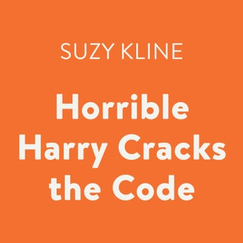 Horrible Harry Cracks the Code audiobook by Suzy Kline
