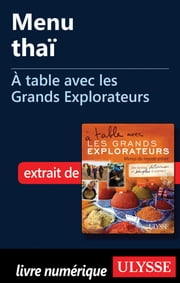 Menu thaï - À table avec les Grands Explorateurs ebook by Patrick Bernard