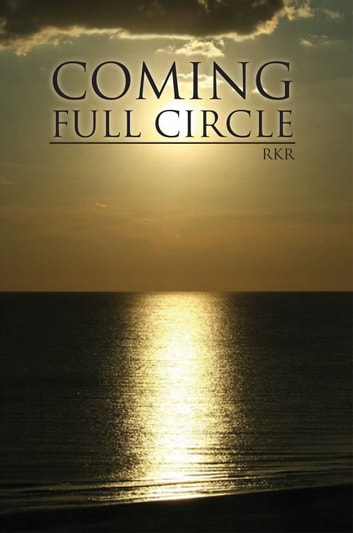 Coming Full Circle ebook by RKR