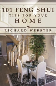 101 Feng Shui Tips for Your Home ebook by Richard Webster
