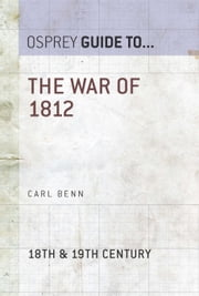 The War of 1812 ebook by Carl Benn
