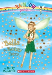 Pet Fairies #2: Bella the Bunny Fairy - A Rainbow Magic Book ebook by Daisy Meadows