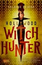 Hollywood Witch Hunter ebook by Valerie Tejeda