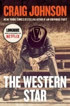 The Western Star ebook by Craig Johnson