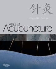 Atlas of Acupuncture ebook by Claudia Focks, MD