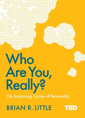 Who Are You, Really? - The Surprising Puzzle of Personality ebook by Brian R. Little
