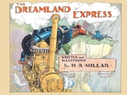 The Dreamland Express ebook by H. R. Millar
